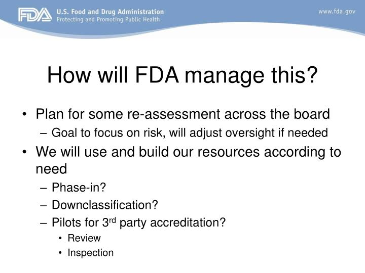 How will FDA manage this?