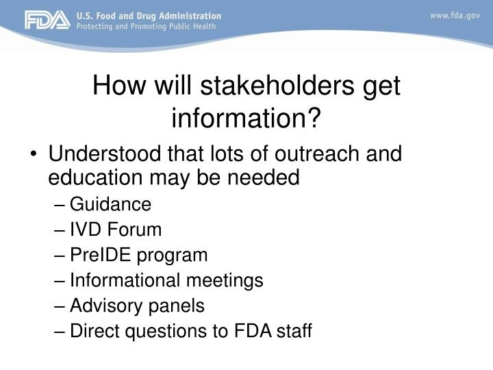 How will stakeholders get information?