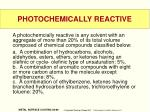 photochemically reactive