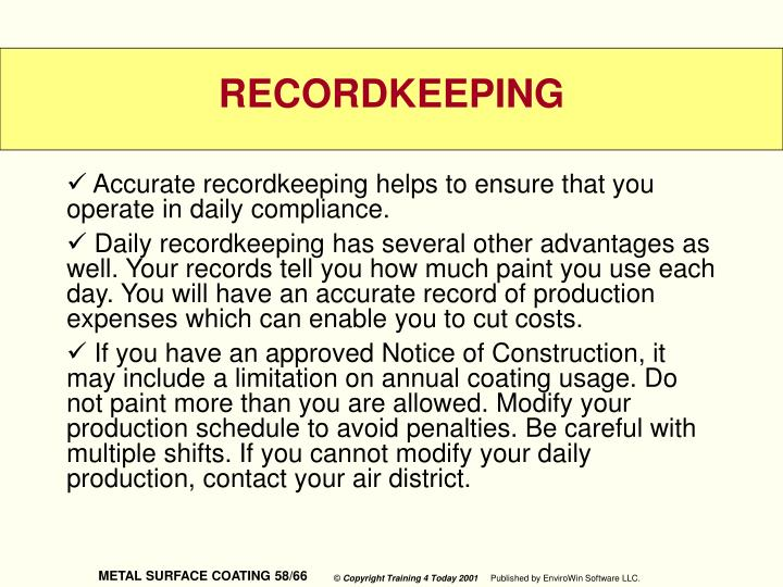 Accurate recordkeeping helps to ensure that you operate in daily compliance.