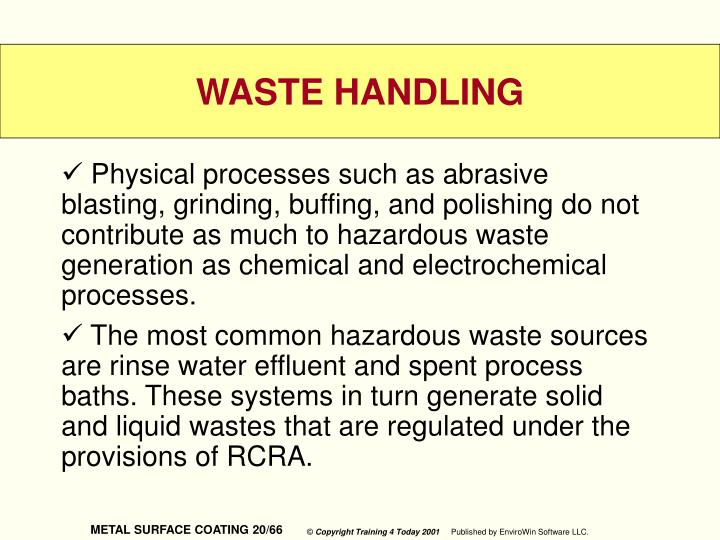 Physical processes such as abrasive blasting, grinding, buffing, and polishing do not contribute as much to hazardous waste generation as chemical and electrochemical processes.