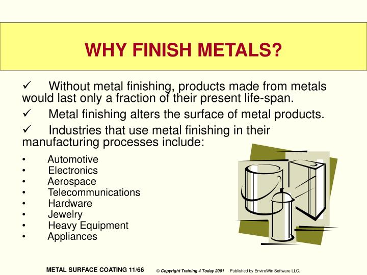 Without metal finishing, products made from metals would last only a fraction of their present life-span.