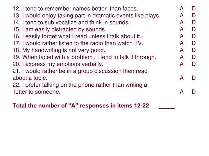 12. I tend to remember names better  than faces. A     D