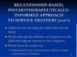 relationship based psychotherapeutically informed approach to service delivery con t