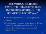 relationship based psychotherapeutically informed approach to service delivery con t2