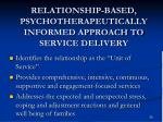 relationship based psychotherapeutically informed approach to service delivery