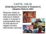 capta 108 36 child abuse prevention treatment adoption reform 2003