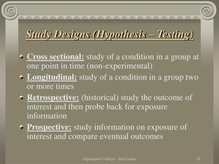 Study Designs (Hypothesis – Testing)