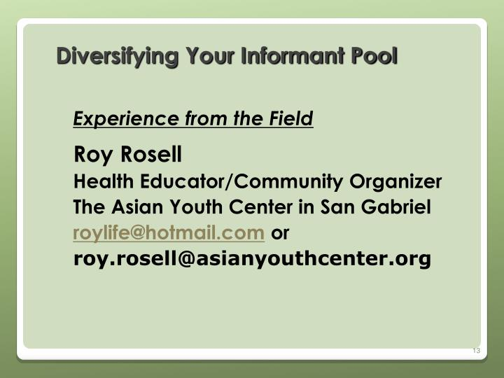 Diversifying Your Informant Pool