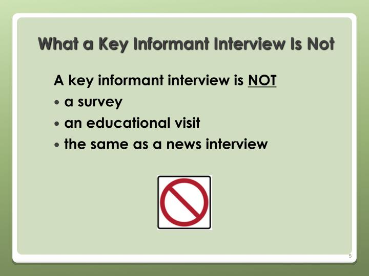 What a Key Informant Interview Is Not