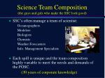science team composition the guys and gals who make the ssc look good
