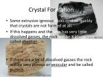 crystal for mation