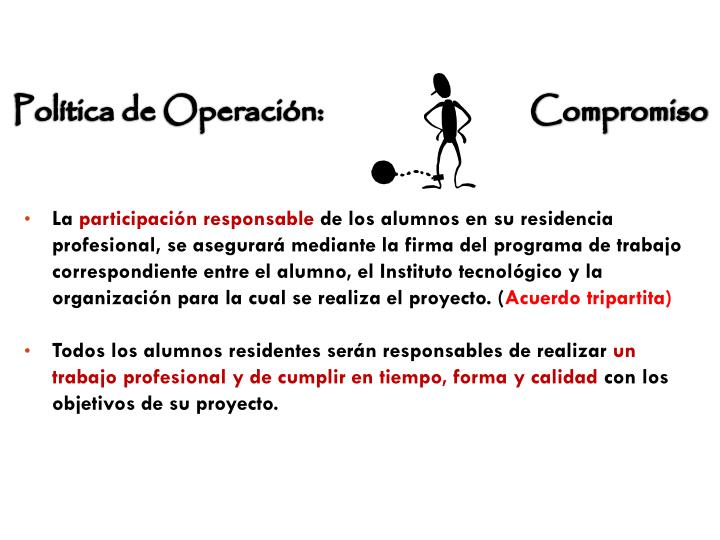 Política de Operación:                              Compromiso