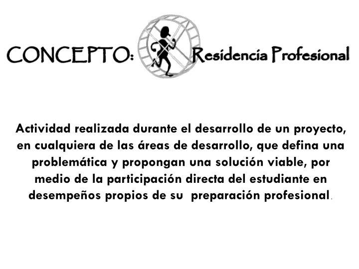 CONCEPTO:                 Residencia Profesional