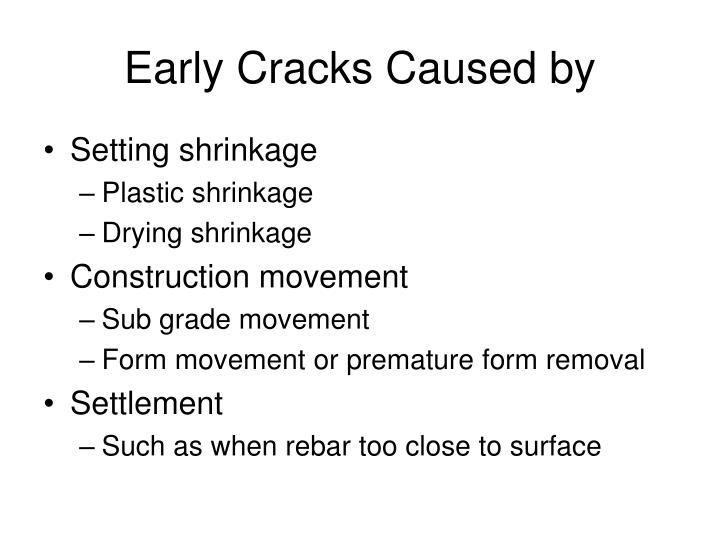 Early Cracks Caused by