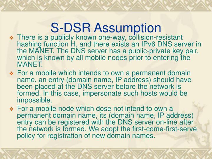 S-DSR Assumption