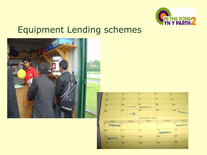 Equipment Lending schemes