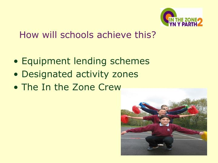 How will schools achieve this?