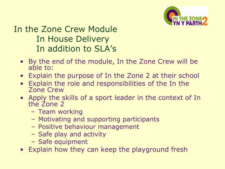 In the Zone Crew Module