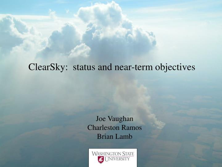ClearSky:  status and near-term objectives