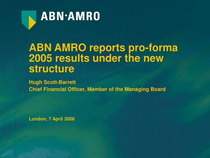 abn amro reports pro forma 2005 r esults under the new structure
