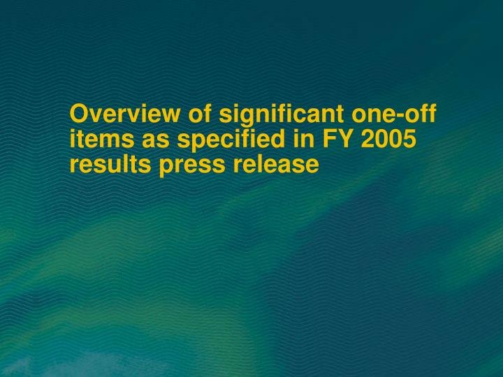 Overview of significant one-off items as specified in FY 2005 results press release