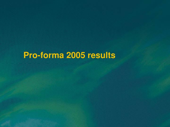 Pro-forma 2005 results