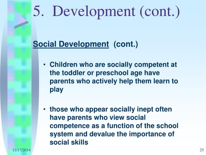 5.  Development (cont.)