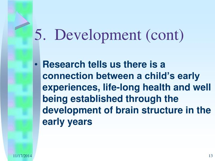 5.  Development (cont)