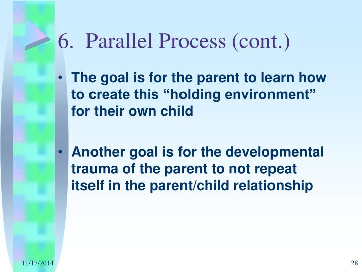 6.  Parallel Process (cont.)