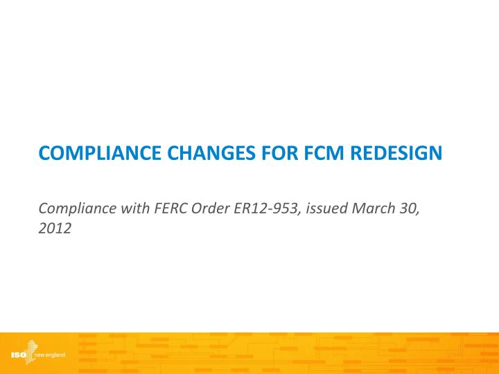 Compliance Changes for FCM Redesign