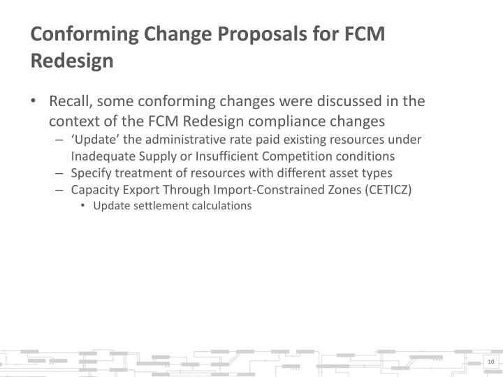 Conforming Change Proposals for FCM Redesign