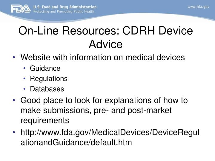 On-Line Resources: CDRH Device Advice