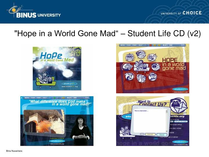 """Hope in a World Gone Mad"" – Student Life CD (v2)"