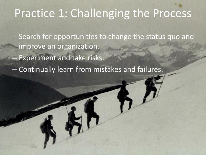 Practice 1: Challenging the Process