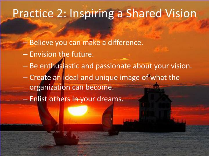 Practice 2: Inspiring a Shared Vision