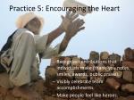 practice 5 encouraging the heart