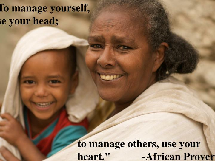 """""""To manage yourself,       use your head;"""