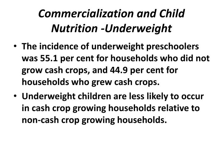 Commercialization and Child Nutrition -Underweight