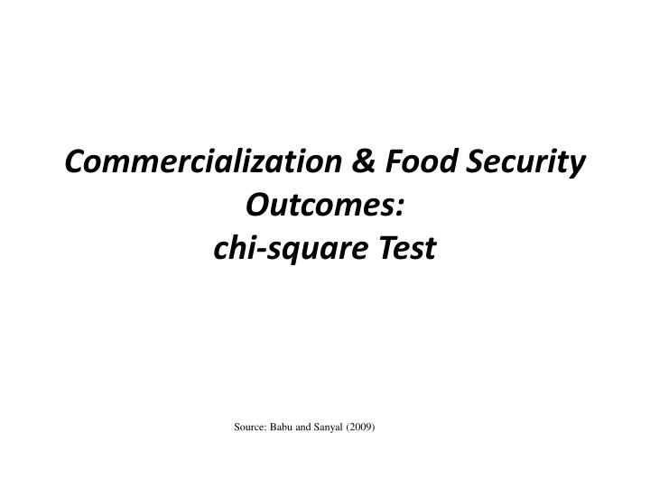 Commercialization & Food Security Outcomes:
