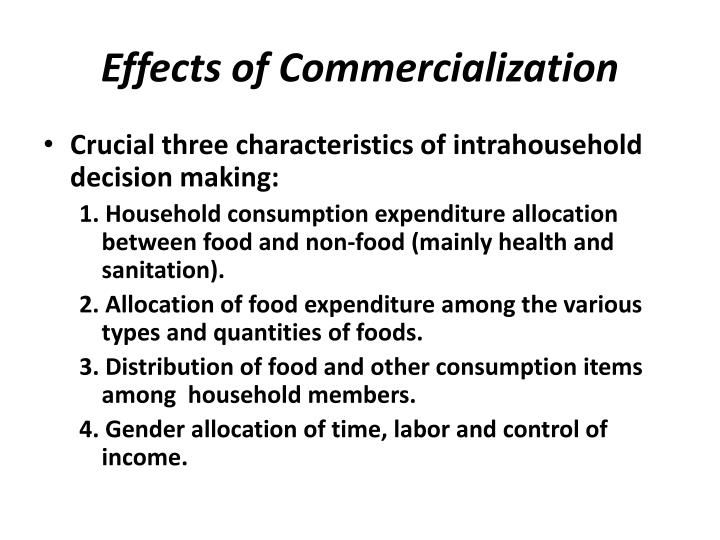 Effects of Commercialization