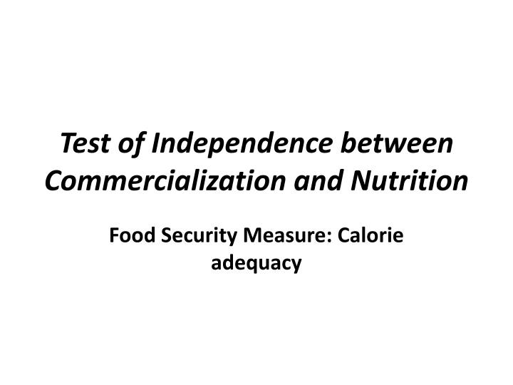 Test of Independence between Commercialization and Nutrition