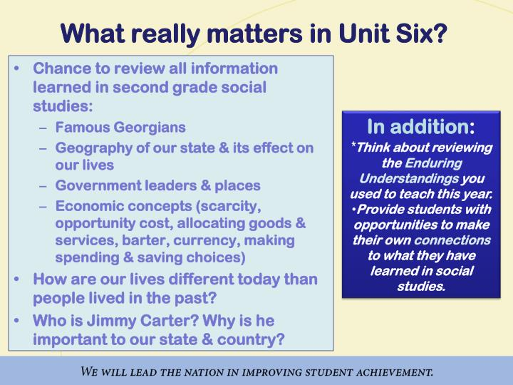 What really matters in unit six