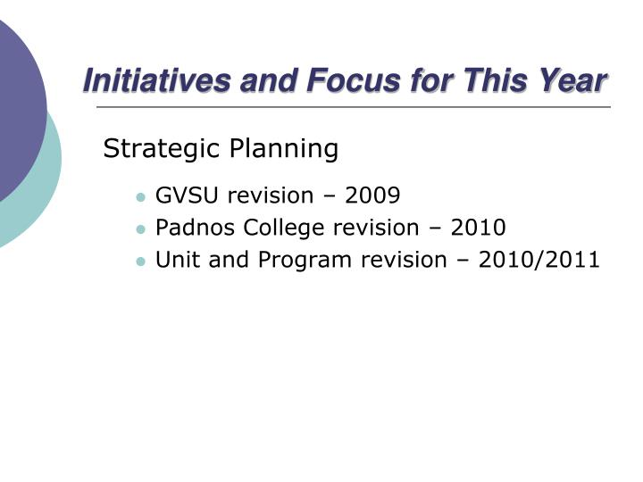 Initiatives and Focus for This Year