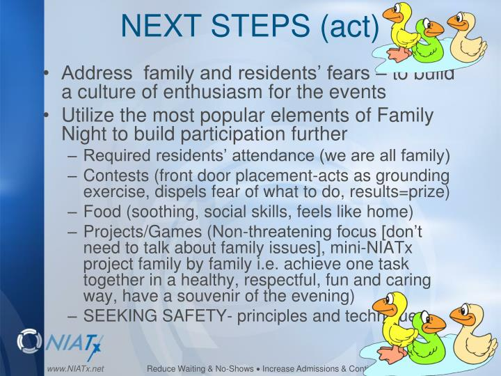NEXT STEPS (act)