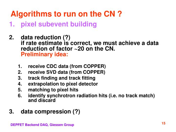 Algorithms to run on the CN ?