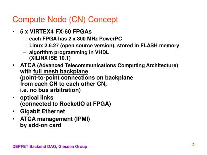 Compute Node (CN) Concept
