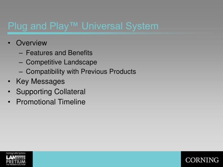 Plug and play universal system