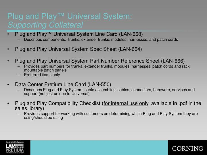 Plug and Play™ Universal System: