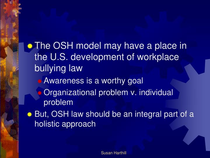 The OSH model may have a place in the U.S. development of workplace bullying law